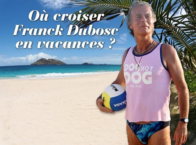 Franck Dubosc : pas de camping mais des vacances à Saint Barth' !