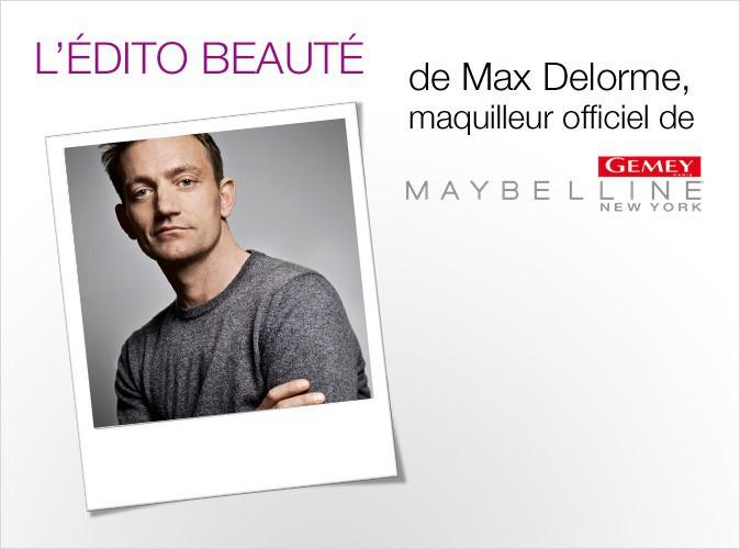 L'édito beauté de Max Delorme, maquilleur officiel de Gemey-Maybelline