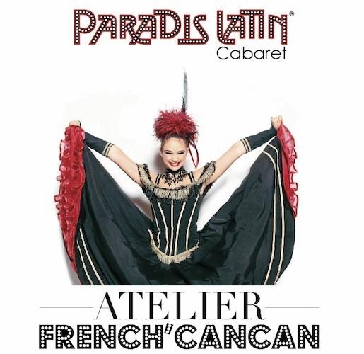 Atelier french cancan. Tarif : 95 €.1 h 30. Renseignements auprès du Paradis Latin sur www.paradislatin.com