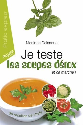 Je teste les soupes détox, Alysse éditions. 7,90€