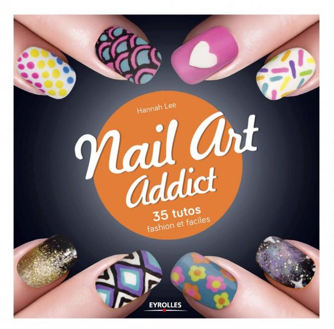 Nail art addict, par Hannah Lee, Éditions Eyrolles 12€
