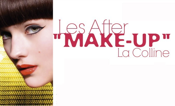 Bon plan beauté : les After make-up de La Colline !