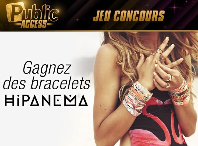 Jeu concours : Public Access : gagnez des bracelets Hipanema grâce à Public !