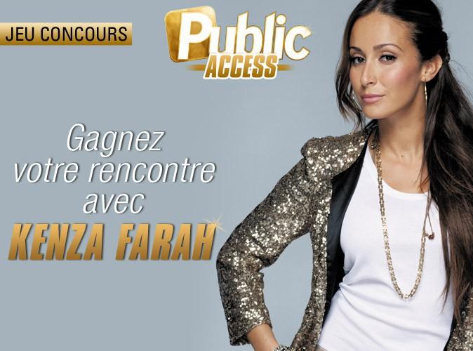 Jeu concours Public Access : gagnez votre rencontre avec Kenza Farah !