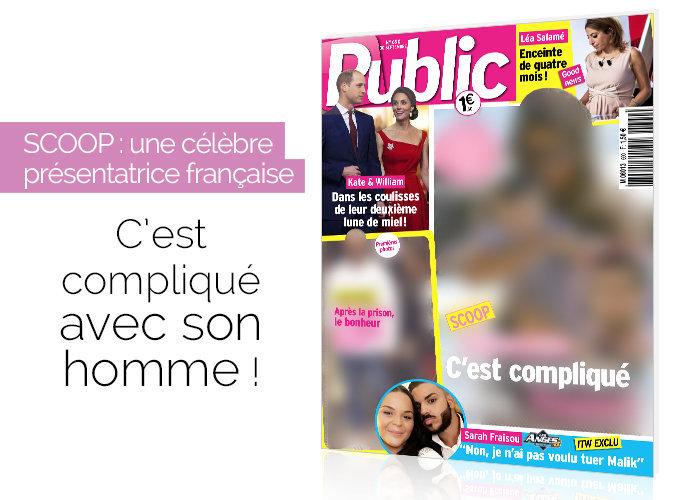 Magazine Public : SCOOP : Une célèbre présentatrice française : C'est compliqué avec son homme