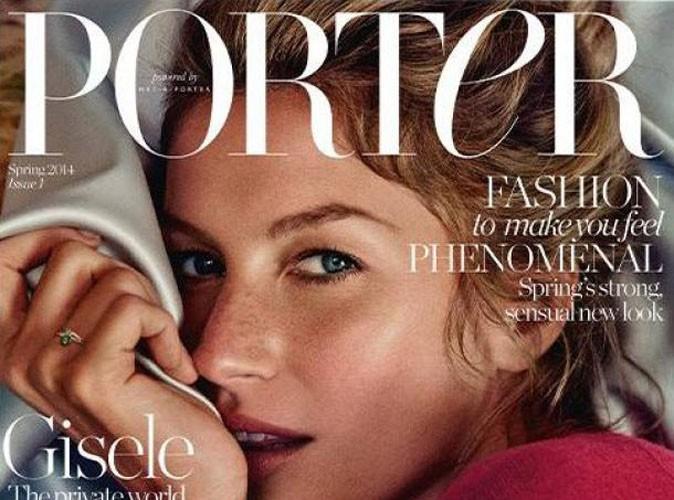 Mode : Gisèle Bündchen : cover girl du premier numéro de Porter Magazine !