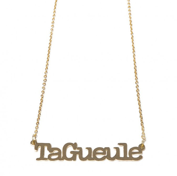 Collier Ta Gueule, Félicie Aussi 35 €