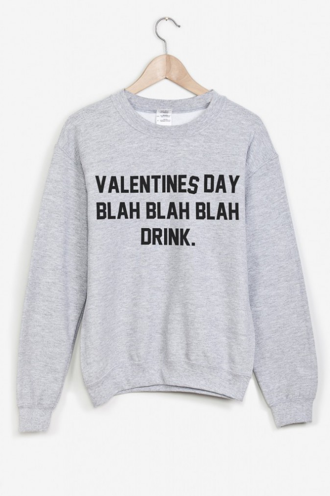 Sweat Valentine's Day Blah Blah Blah Drink, sur rad.co 25 €