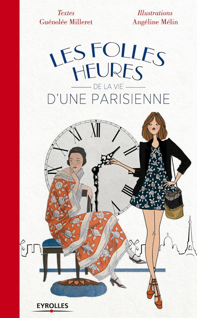 Livre, Les Folles Heures de la vie d'une parisienne, éd. Eyrolles 15 €