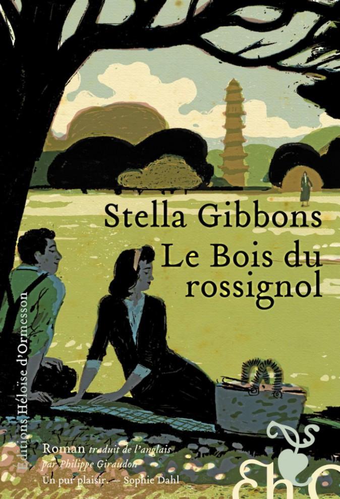 Roman, Le Bois du Rossignol, de Stella Gibbons, Editions Héloïse d'Ormesson