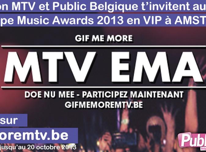 Public Belgique et Génération MTV t'invitent aux MTV EMA 2013 !