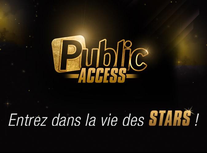 Entrez dans la vie des Stars avec Public Access !