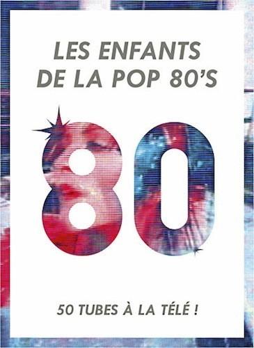 Les enfants de la pop 80's, DVD Universal. 18,99 €.