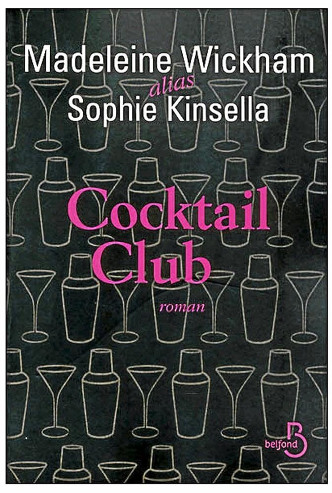 Cocktail Club, de Madeleine Wickham et Sophie Kinsella, éd. Belfond. 20,50 €.