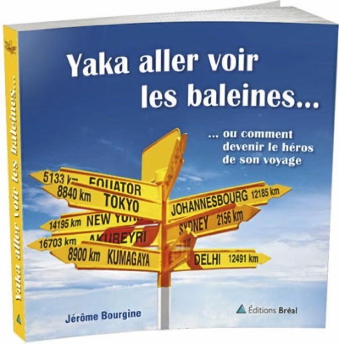 Yaka aller voir les baleines… J. Bourgine, Éditions Bréal. 14,90 €.