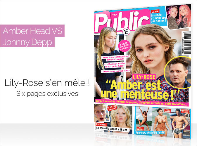 Magazine Public : Amber Heard VS Johnny Depp : Lily-Rose s'en mêle ! Six pages exclusives