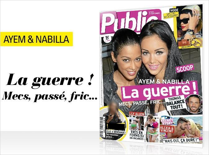 Magazine Public : Ayem et Nabilla : les raisons de leur brouille en couverture !