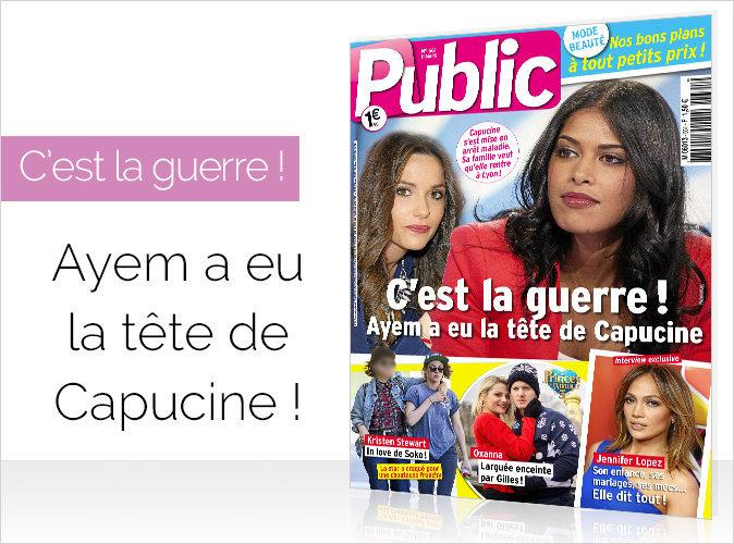 Magazine Public : C'est la guerre, Ayem a eu la tête de Capucine !