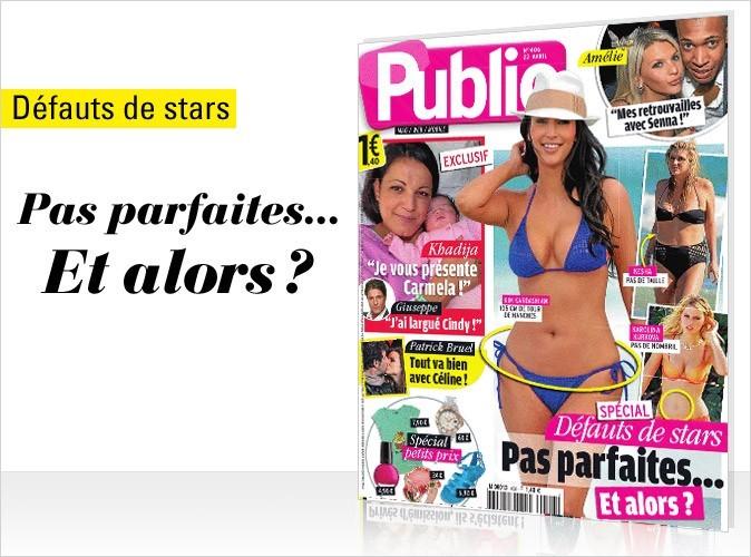Magazine Public : les défauts des stars en couv !