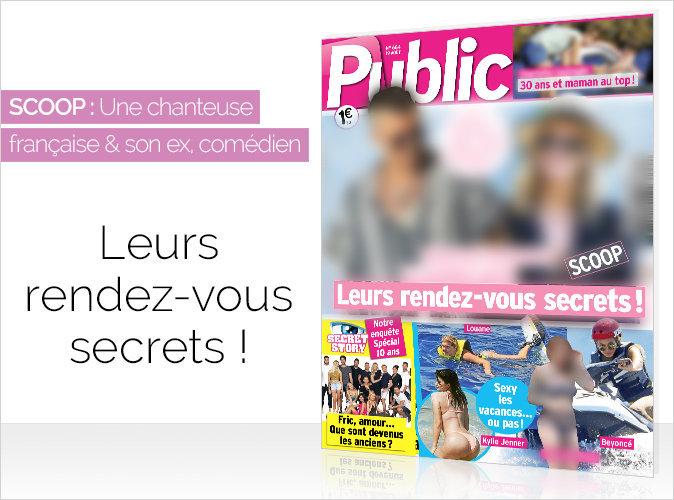 Magazine Public : Scoop : une chanteuse française et son ex comédien : Leurs rendez-vous secrets !