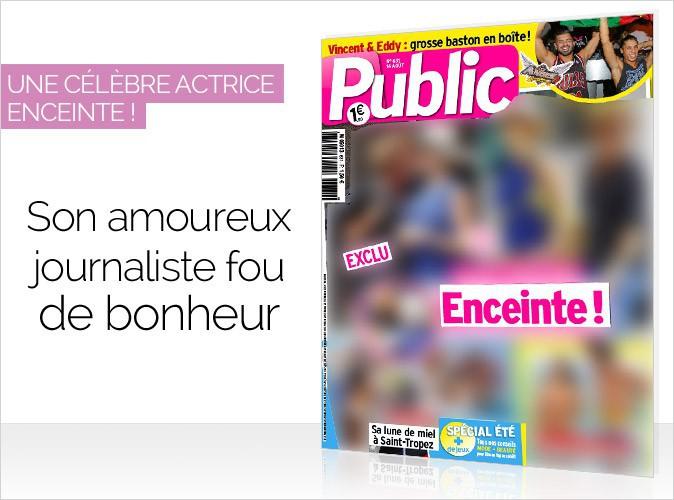 Magazine Public : une actrice française enceinte... son journaliste fou de bonheur !