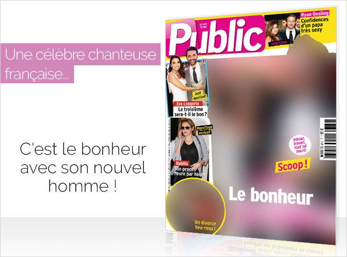 Magazine Public : Une célèbre chanteuse française : c'est le bonheur avec son nouvel homme !