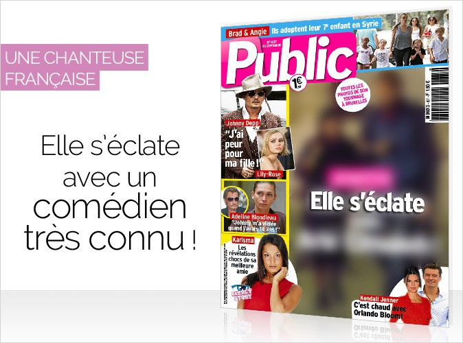 Magazine Public : une célèbre chanteuse française en couverture... Elle s'éclate avec un comédien très connu !