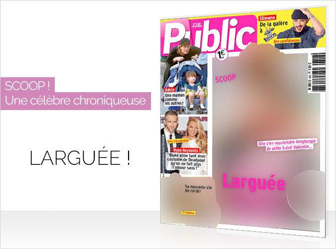 Magazine Public : Une célèbre chroniqueuse larguée par son mec en couverture !