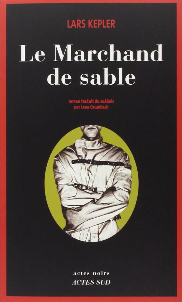 Le Marchand de sable, de Lars Kepler, Actes Sud. 23,50 €.