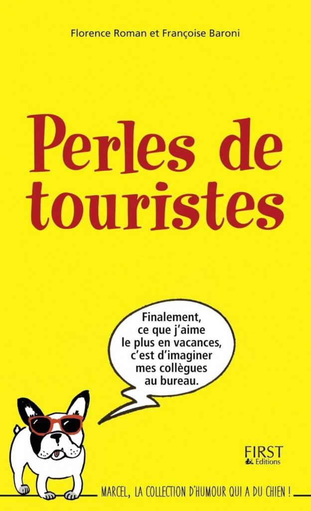 Perles de touristes, par Françoise Baroni et Florence Roman, First. 4,95 €.