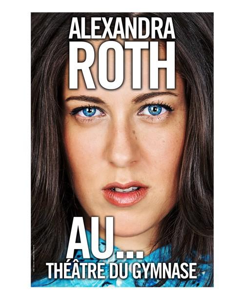 Alexandra Roth au Petit Gymnase, 38, bd de Bonne-Nouvelle, Paris 10e. Dès 10 € sur billetreduc.com