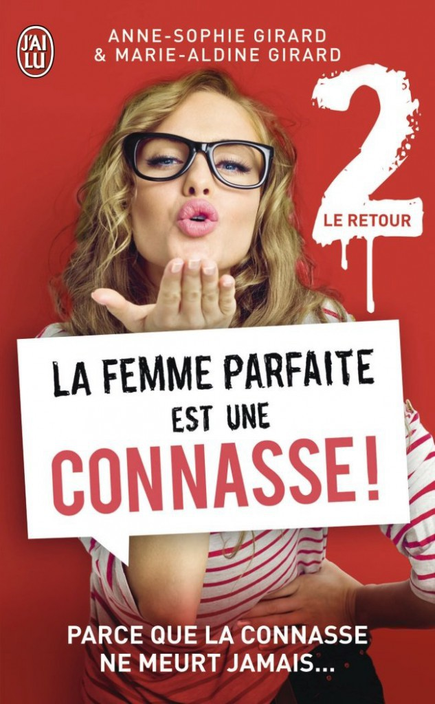 La femme parfaite est une connasse ! 2, Le retour, Anne-Sophie Girard et Marie-Aldine Girard, J'ai Lu. 5 €.