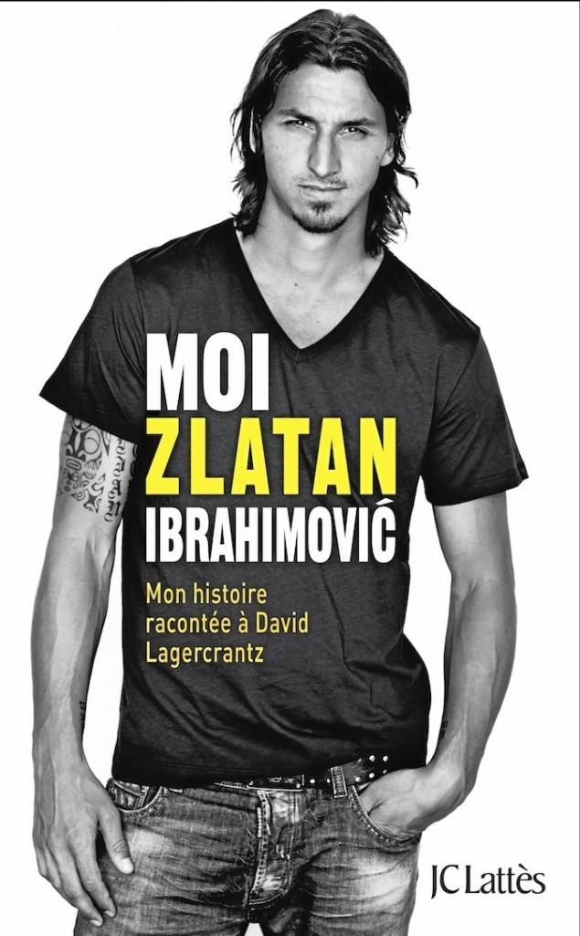 Moi Zlatan Ibrahimovic, l'autobiographie du footballeur