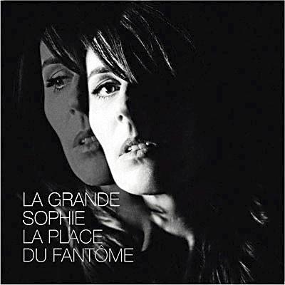 Le CD de la semaine : La place du fantôme, La grande Sophie, Polydor. 15 €.