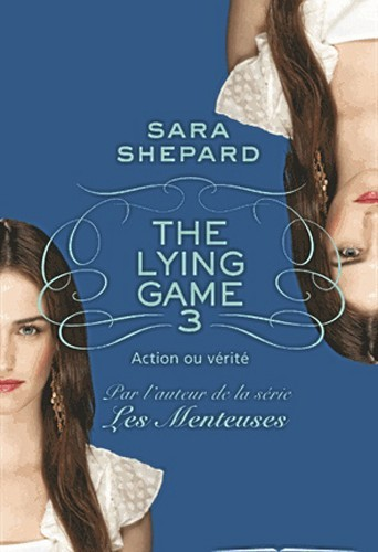 The Lying Game, tome 3, Sara Shepard, Territoires. 16,10 €.