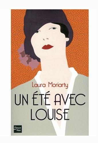 Un été avec Louise, de Laura Moriarty, Fleuve Noir. 19,90 €.