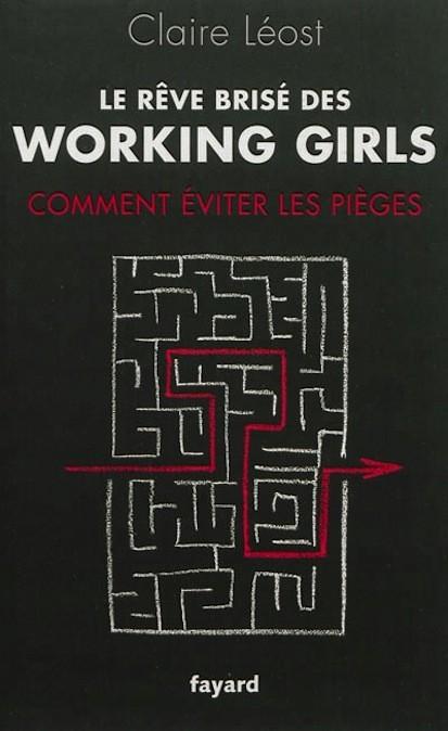 Le rêve brisé des working girls, Claire Léost, Fayard. 11,90 €.