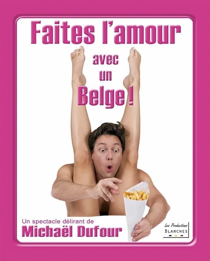 Faites l'amour avec un Belge ! Au Spotlight, 100, rue Léon Gambetta, 59000 Lille. À partir de 20,80 € sur ticketnet.fr