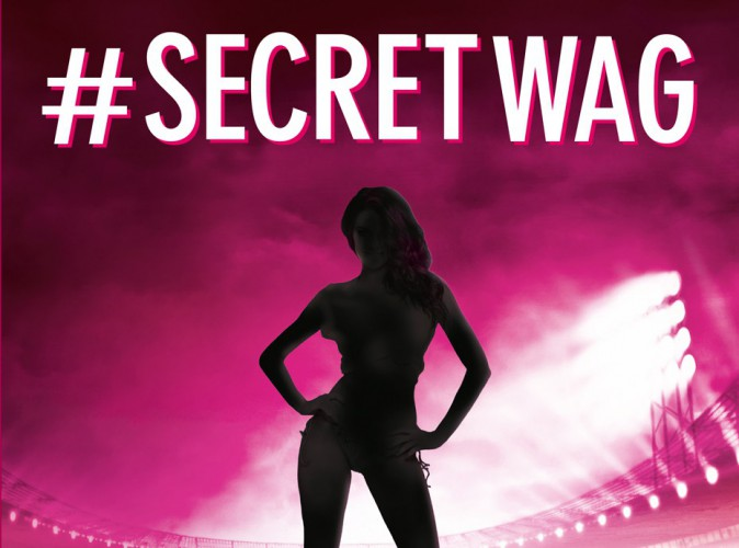 """Exclu Public : """"#SecretWag : confessions d'une femme de footballeurs""""... Les premiers extraits !"""