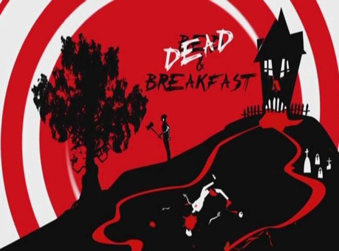 Télé : Public vous conseille Dead and Breakfast
